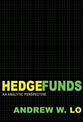Hedge Funds: An Analytic Perspective (New Edition) (Advances in Financial Engineering Book 3)