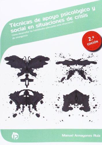 Técnicas de apoyo psicológico y social en situaciones de crisis (2ª edición): Cómo desarrollar las habilidades adecuadas ante situaciones de emergencia (Sanidad)