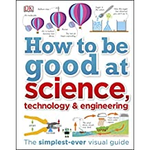 How to Be Good at Science, Technology, and Engineering (English Edition)