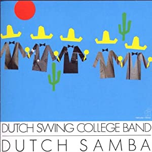 The Dutch Swing College Band - Dutch Samba