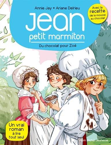 Du chocolat pour Zoé: Jean, petit marmiton - tome 3