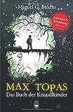 Max Topas: Das Buch der Kristallkinder