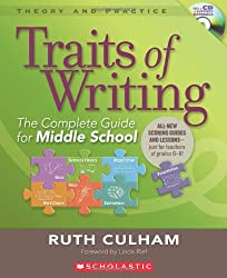 Traits of Writing: The Complete Guide for Middle School [With CDROM] (Theory and Practice (Scholastic))