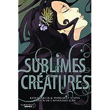 Saga 16 Lunes T01 - Sublimes Créatures