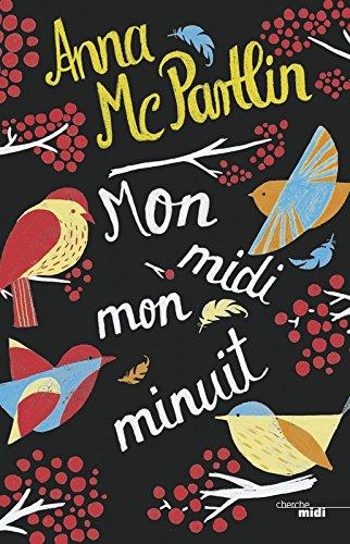 Mon midi, mon minuit | McPartlin, Anna (1972-....). Auteur