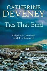 Ties That Bind by Catherine Deveney (2010-07-01)
