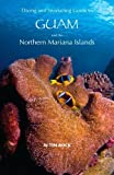 Diving & Snorkeling Guide to Guam and the Northern Mariana Islands by Tim Rock (2012-08-02)