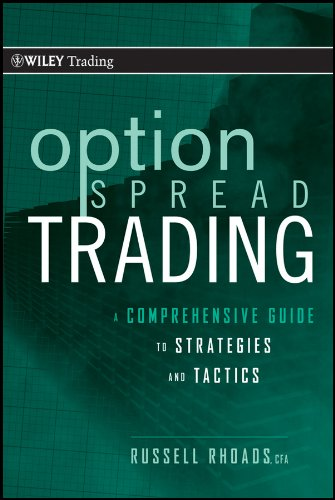 Option Spread Trading: A Comprehensive Guide to Strategies and Tactics (Wiley Trading) (Option Spread)