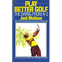 Play Better Golf the Swing from A-Z