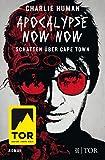 'Apocalypse Now Now. Schatten über Cape Town' von Charlie Human