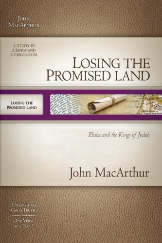 Losing the Promised Land (MacArthur Old Testament Study Guides)