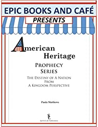 EPIC Books and Cafe Presents American Heritage Prophecy Series (English Edition)
