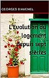 Telecharger Livres L Evolution du logement depuis sept siecles (PDF,EPUB,MOBI) gratuits en Francaise