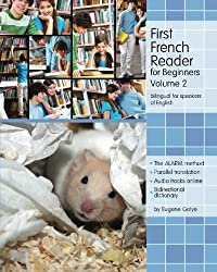 First French Reader for Beginners: Bilingual for Speakers of English (Graded French Readers)
