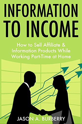 information-to-income-how-to-sell-affiliate-information-products-while-working-part-time-at-home-eng