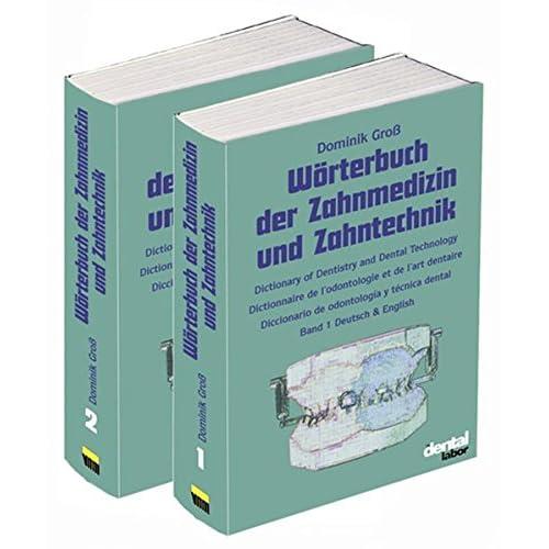 Wörterbuch der Zahnmedizin und Zahntechnik. Deutsch - Englisch - Französisch - Spanisch.