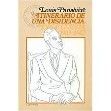 Itinerario de una disidencia : Jorge Cuesta 1903-1942