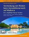 """Mallorca 2030 - Vermeidung von Risiken beim Immobilienerwerb auf Mallorca: Eine """"Sorgfältge Prüfung"""" als Basis - Rechtsstand Mai 2015"""