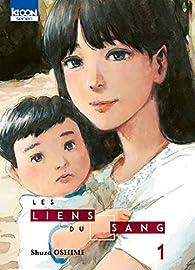 Les Liens du sang, tome 1 par Shuzo Oshimi
