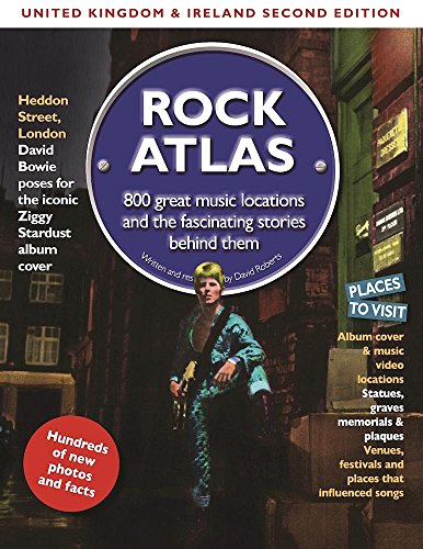 Rock Atlas UK & Ireland: 800 Great Music Locations and the Fascinating Stories Behind Them