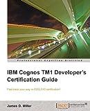 IBM Cognos TM1 Developer's Certification Guide by James D. Miller (2012-04-26)