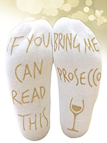 'If You Can Read This Bring Me Prosecco' Funny Socks