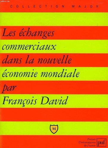 Les échanges commerciaux dans la nouvelle économie mondiale par François David