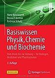 Basiswissen Physik, Chemie und Biochemie: Vom Atom bis zur Atmung - für Biologen, Mediziner und Pharmazeuten (Bachelor) - Horst Bannwarth