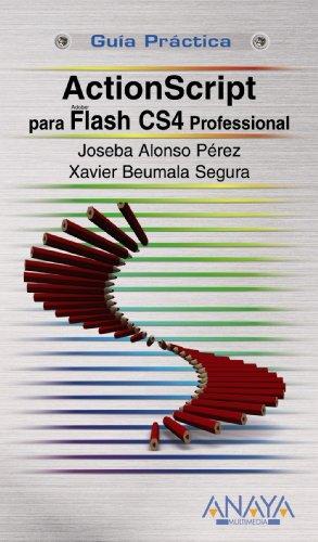 ActionScript 3.0 para Flash CS4 Professional (Guías Prácticas) por Joseba Alonso Pérez