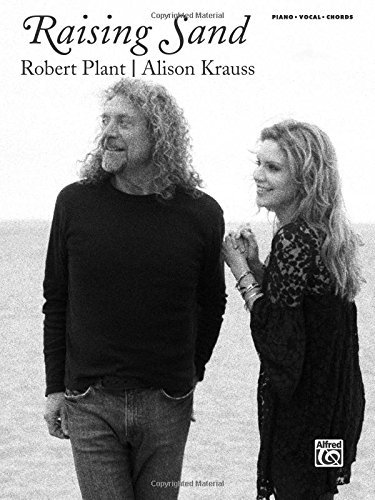 Robert Plant and Alison Krauss -- Raising Sand: Piano/Vocal/Chords by Robert Plant (2008-05-01)
