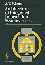Architecture of Integrated Information Systems: Foundations of Enterprise Modelling