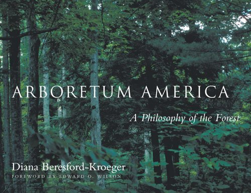 [Arboretum America: A Philosophy of the Forest] (By: Diana Beresford-Kroeger) [published: October, 2003]