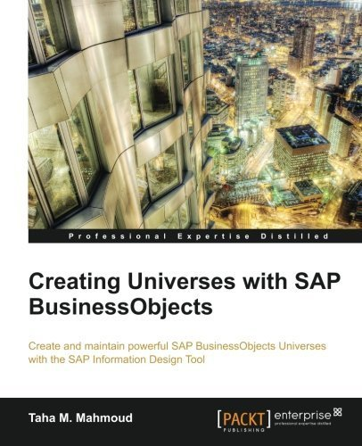 Creating Universes with SAP BusinessObjects by Taha M. Mahmoud (2014-09-22)
