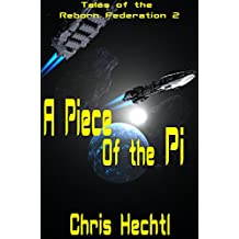 A Piece of the Pi (Tales of the Reborn Federation Book 2) (English Edition)