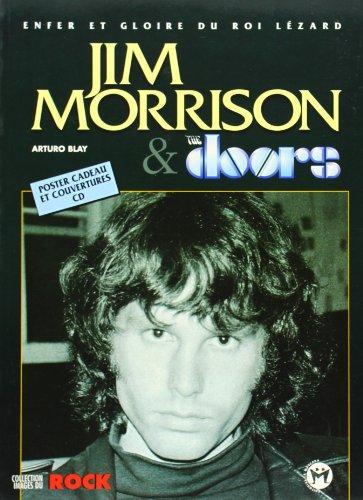 Jim Morrison et The Doors : enfer et gloire du roi lézard