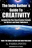 The Indie Author´s Guide To Creativity: Includes the Five-Step Creative Formula for Writers and Book Publishers! (Kindle Self-Publishing 101 2) (English Edition)