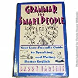 Grammar for Smart People: Your User-Friendly Guide to Speaking and Writing Better English by Barry Tarshis (1992-09-30)