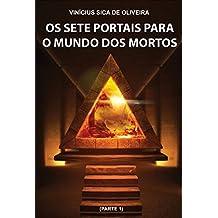 Os Sete Portais para o Mundo dos Mortos (Portuguese Edition)