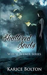 The Witch Avenue Series: Shattered Souls: Shattered Souls (Volume 4) by Karice Bolton (2013-06-30)