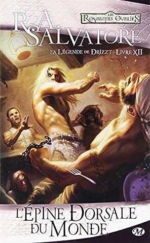 La Légende de Drizzt, Tome 12: L'Épine dorsale du