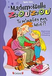 Mlle Zouzou - Tome 7 : Tu m'oublies pas, hein?