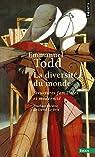 La Diversité du monde - Structures familiales et modernité par Todd
