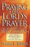 Praying the Lord's Prayer for Spiritual Breakthrough