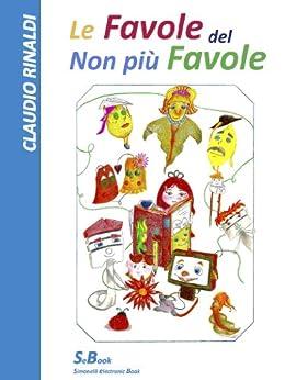 LE FAVOLE DEL NON PIÙ FAVOLE di [Rinaldi, Claudio]
