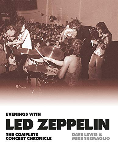 Evenings with Led Zeppelin: The Complete Concert Chronicle 1968-1980 por Dave Lewis