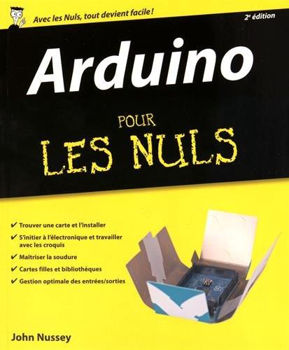 Arduino pour les Nuls grand format, 2e édition par John NUSSEY