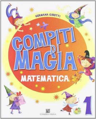 Compiti di magia. Matematica. Per la Scuola elementare: 1