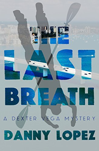The Last Breath (Dexter Vega Mystery, Band 2)
