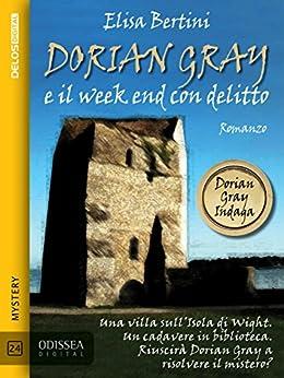 Dorian Gray e il week end con delitto (Odissea Digital) di [Bertini, Elisa]