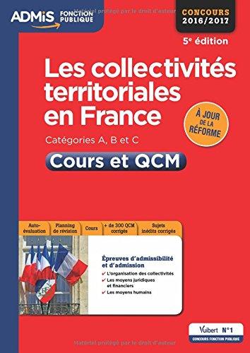 Les collectivités territoriales en France - Catégories A, B et C - Cours et QCM - Concours 2016-2017 - À jour de la réforme